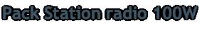 Pack Station radio 100W