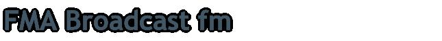 FMA Broadcast fm