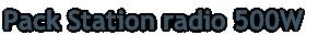 Pack Station radio 500W