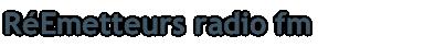 RéEmetteurs radio fm